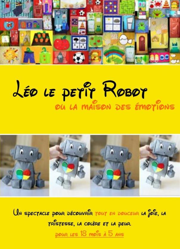 LEO LE  PETIT ROBOT - 18 mois à 5 ans   30 mn  - Cie En Route Mauvaise Troupe