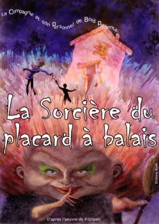 LA SORCIERE DU PLACARD A BALAI -  A PARTIR DE 4 ANS   45 MN