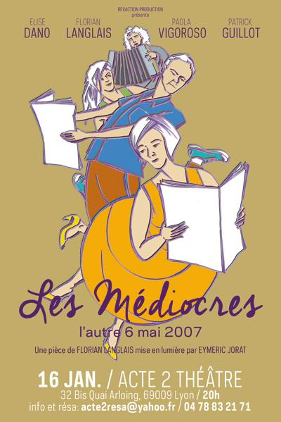 LES MÉDIOCRES - l'autre 6 mai 2007  - REVACTION PRODUCTION
