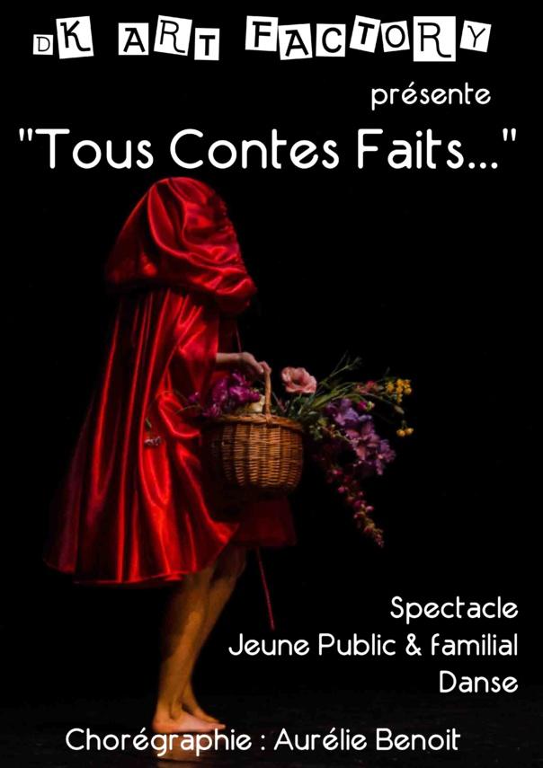 TOUS CONTES FAITS... dès 4 ans  - 40 mn - DK ART FACTORY PRODUCTION