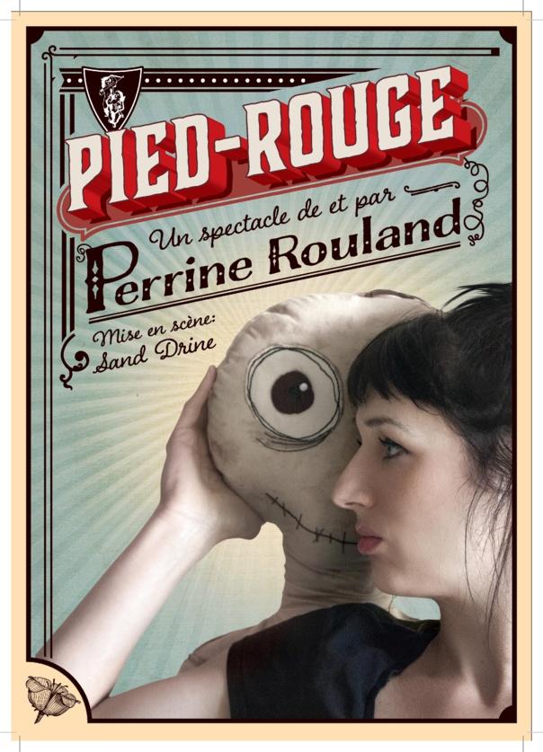 PIED-ROUGE  SEULE  EN SCENE  De et par Perrine Rouland 1h15