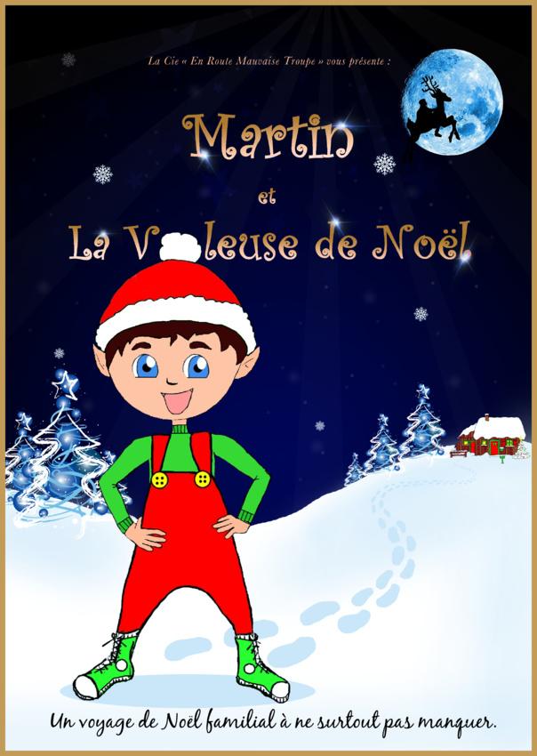 MARTIN ET LA VOLEUSE DE NOEL - 3 à 10 ans  - 45 mn  Cie en Route Mauvaise Troupe