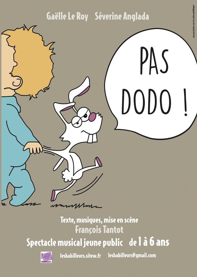 Pas Dodo !   1 ans à 6 ans  - 30 mn -  Cie Les Babilleurs