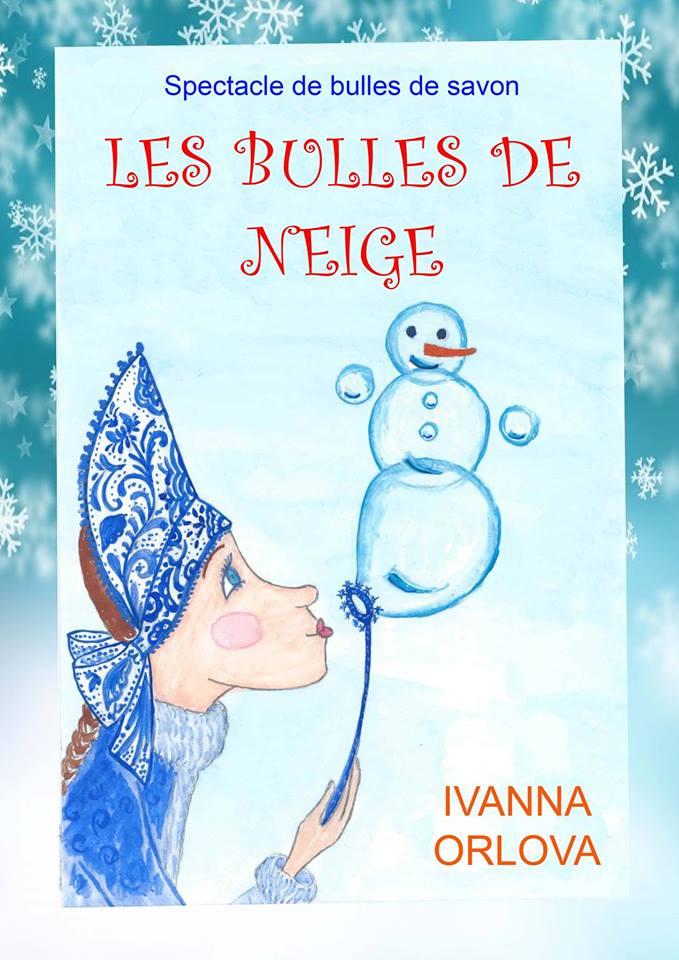 BULLES  DE NEIGE   dès 1 an - tout public - 45 mn -  Ivanna Orlova