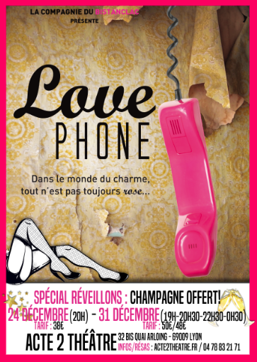 REVEILLON JOUR DE L AN - COMEDIE  - LOVE PHONE -1H15
