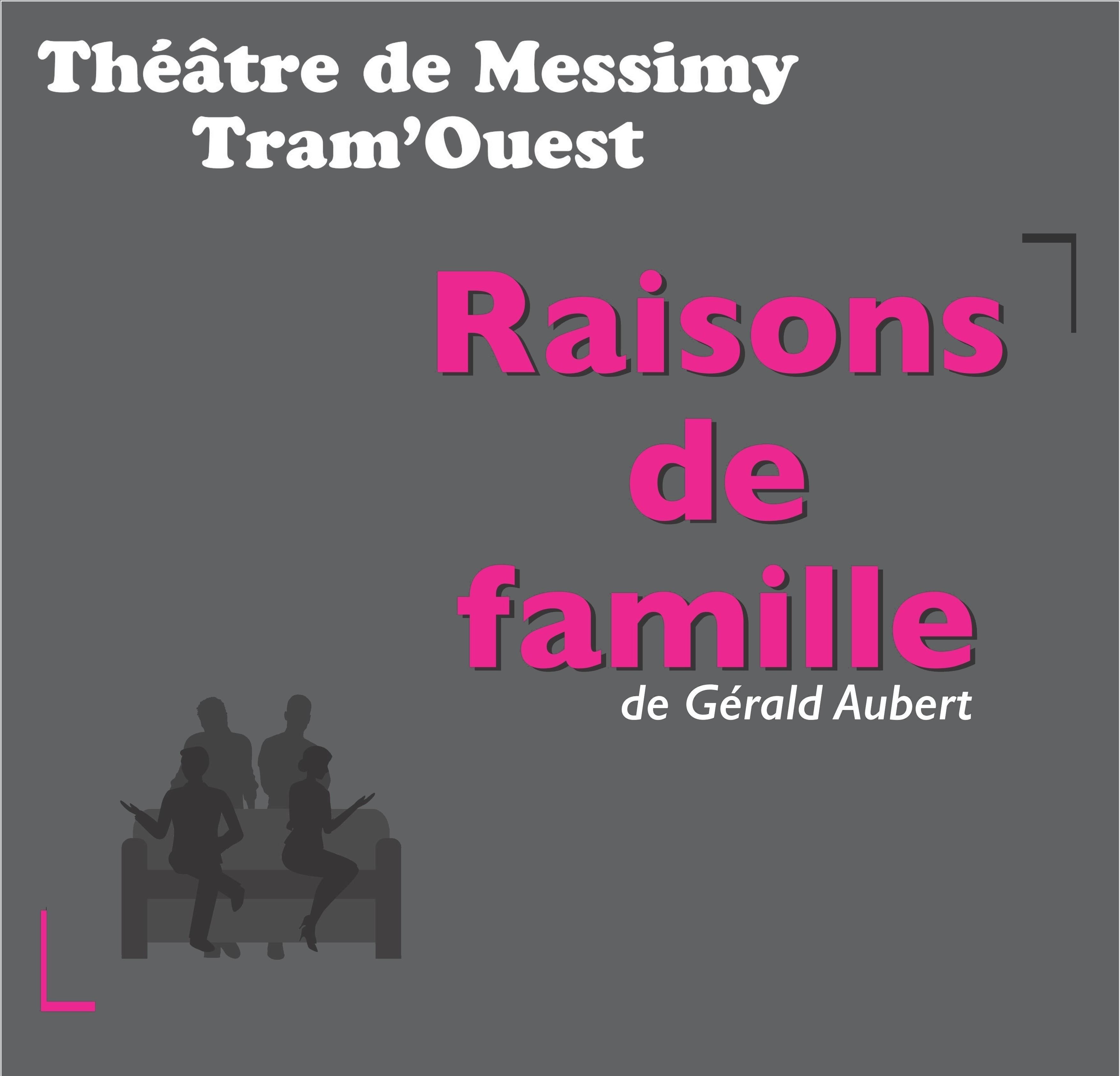 RAISONS de FAMILLE TRAM'OUEST- 1 H 45