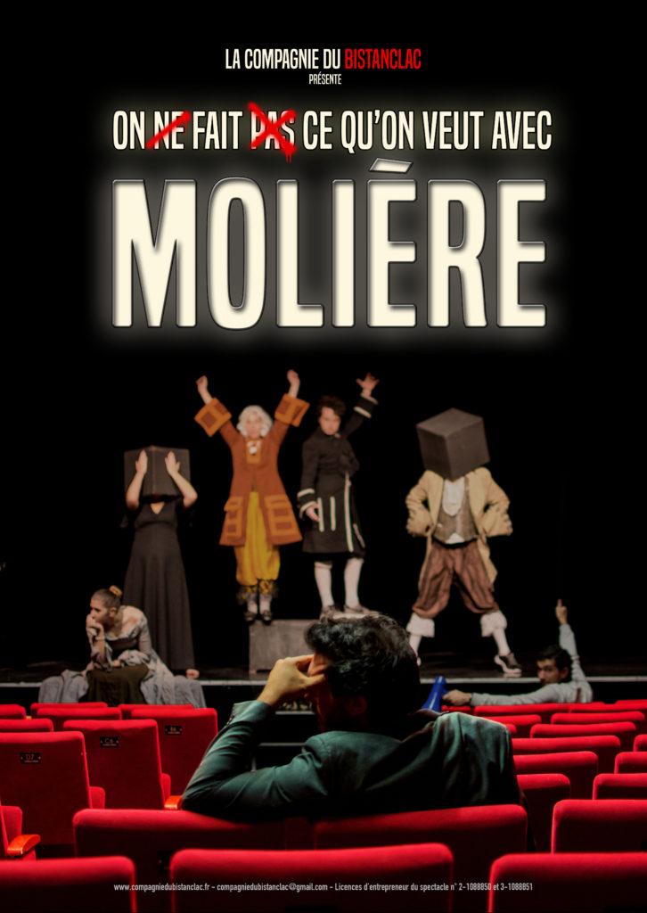 On ne fait pas ce qu'on veut avec Molière - COMEDIE   - TOUT PUBLIC - Compagnie du Bistanclac