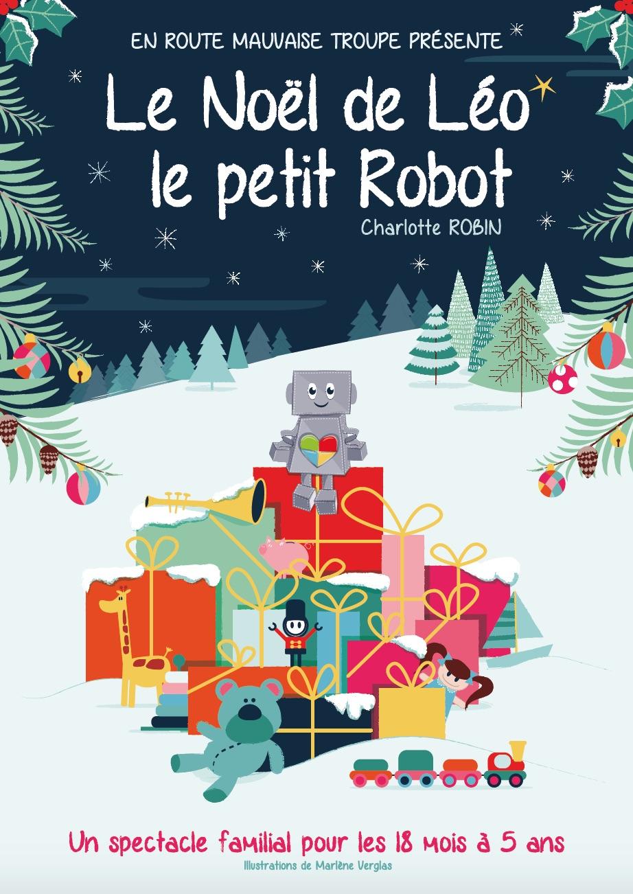LE NOEL DE LEO LE PETIT ROBOT  - 18 mois à 5 ans  - 30 mn  En Route Mauvaise Troupe