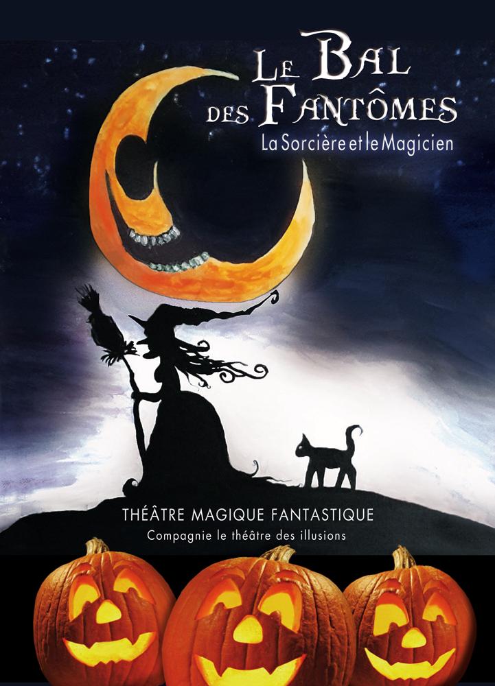 LE BAL DES FANTOMES - La sorcière et le magicien - DES  4 ANS  -55 mn - LE THEATRE DES ILLUSIONS