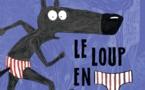 LE LOUP EN SLIP - 1h dès 5 ans  - Compagnie CréACT'itude