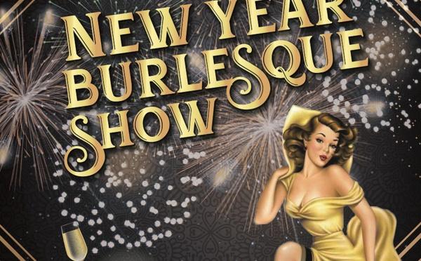 REVEILLON DU JOUR DE L 'AN - NEW YEAR  BURLESQUE  SHOW - 1H15