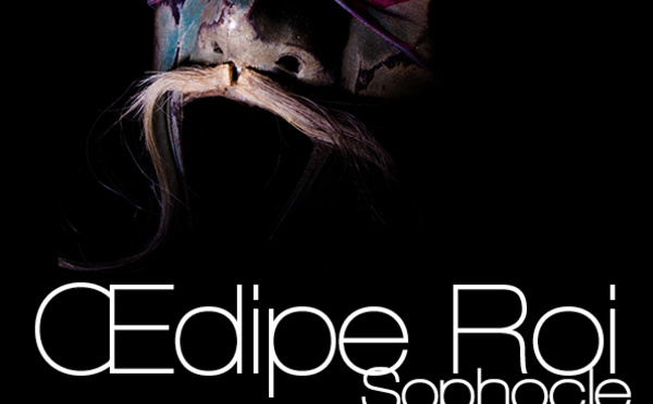 ŒDIPE ROI  - TRAGEDIE DE SOPHOCLE - CIE LES 3 COUPS  -1H20